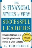 The Three Financial Styles of Very Successful Leaders: Strategic Approaches to Identifying t...