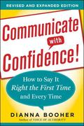 Communicate with Confidence, Revised and Expanded Edition:  How to Say it Right the First Ti...