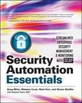 Security Automation Essentials: Streamlined Enterprise Security Management & Monitoring with...