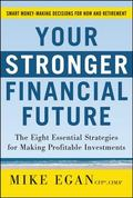 Your Stronger Financial Future : The Eight Myths Holding You Back from Making Profitable Inv...