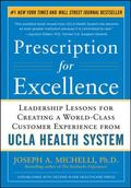 Prescription for Excellence: Leadership Lessons for Creating a World Class Customer Experien...
