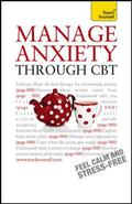 Manage Anxiety Through CBT: A Teach Yourself Guide