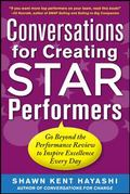 Conversations for Creating Star Performers : Go Beyond the Performance Review to Inspire Exc...