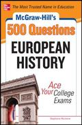 McGraw-Hill's 500 College European History Questions to Know by Test Day