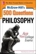 McGraw-Hill's 500 College Philosophy Questions to Know by Test Day