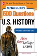 McGraw-Hill's 500 College U. S. History I Questions to Know by Test Day