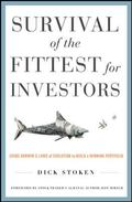 Survival of the Fittest for Investors : Using Darwins Laws of Evolution to Build A Winning P...
