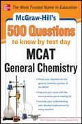 McGraw-Hill's 500 MCAT General Chemistry Questions to Know by Test Day (McGraw-Hill's 500 Qu...