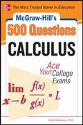 McGraw-Hill's 500 College Calculus Questions to Know by Test Day (McGraw-Hill's 500 Questions)