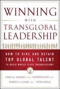 Winning with Transglobal Leadership: How to Find and Develop Top Global Talent to Build Worl...