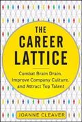 Career Lattice: How Lateral Move Strategies Can Grow Careers and Companies
