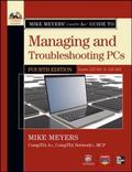 Mike Meyers' CompTIA A+ Guide to Managing and Troubleshooting PCs, 4th Edition (Exams 220-80...