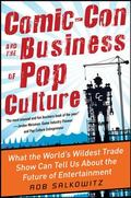 Comic-con and the Business of Pop Culture: Strategies for Success in the Digital Transmedia Era