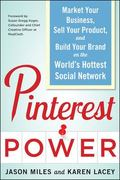 Pinterest Power: Market Your Business, Sell Your Product, and Build Your Brand on the World'...