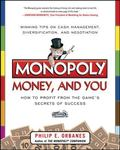 Monopoly, Money, and You: How to Profit from the Games Secrets of Success