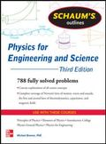 Schaum's Outline of Physics for Engineering and Science: 788 Solved Problems + 25 Videos (Sc...
