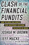 Clash of the Financial Pundits: How the Media Influences Your Investment Decisions for Bette...