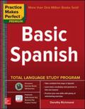 Practice Makes Perfect Basic Spanish, Second Edition : (Beginner) 325 Exercises + Flashcard ...