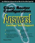 Cisco Router Configuration Answers! Certified Tech Support