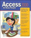 Access 2000 for Busy People The Book to Use When There's No Time to Lose!