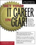 Get Your It Career in Gear! Practical Advice for Building a Career in Information Technology