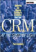 Crm at the Speed of Light Capturing and Keeping Customers in Internet Real Time