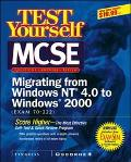 McSe Migrating from Nt to Windows 2000 Test Yourself Practice Exams (70-222