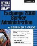 Exchange 2000 Server Administration A Beginner's Guide