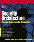 Security Architecture: Design, Deployment, and Operations