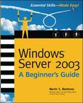 Windows Server 2003 A Beginner's Guide