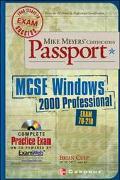 Mike Meyers' Certification Passport Msce Windows 2000 Professional Exam 70-210