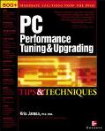PC Performance Tuning & Upgrading Tips & Techniques