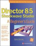 Director 8.5 Shockwave Studio A Beginner's Guide