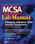 McSa Managing a Windows 2000 Network Environment Lab Manual