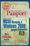 Mike Meyer's Certification Passport McSa Managing a Windows 2000 Network Environment  Exam 7...
