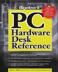 Bigelow's PC Hardware Desk Reference