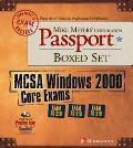 Mike Meyers' MCSA Windows 2000 Core Exams Certification Passport Boxed Set (Exams 70-210, 70...