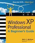 Windows Xp Professional A Beginner's Guide