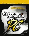 Extreme Gamer's PC A Gamer's Guide to Ultimate PC Performance