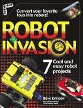 Robot Invasion 7 Cool and Easy Robot Projects