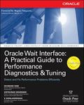 Oracle Wait Interface A Practical Guide to Performance Diagnostics & Tuning