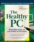 Healthy PC Preventive Care and Home Remedies for Your Computer