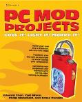 PC Mod Projects Cool It! Light It! Morph It