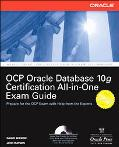 Oracle Database 10g OCP Certification All-in-One Exam Guide