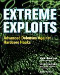 Extreme Exploits Advanced Defenses Against Hardcore Hacks