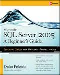 Microsoft SQL Server 2005 A Beginner's Guide