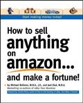 How to Sell Anything on Amazon . . . And Make a Fortune!