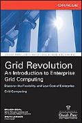 Grid Revolution An Introduction to Enterprise Grid Computing