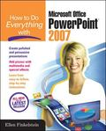 How to Do Everything with Microsoft Office PowerPoint 2007