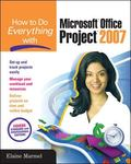 How to Do Everything With Microsoft Project 2007